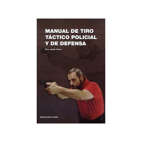MANUAL TIRO TACTICO POLICIAL Y DEFENSA